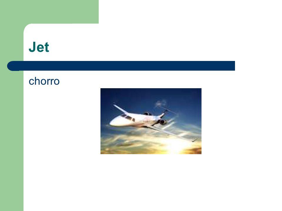 Jet chorro