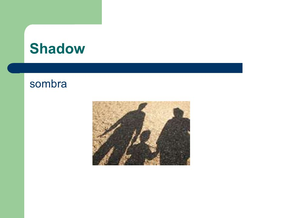 Shadow sombra