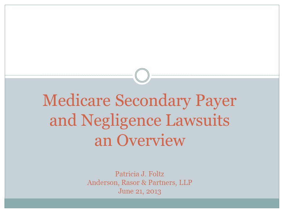 Medicare's Right of Recovery Statutory reimbursement right Medicare is secondary to all types of liability insurance, including self-insurance.