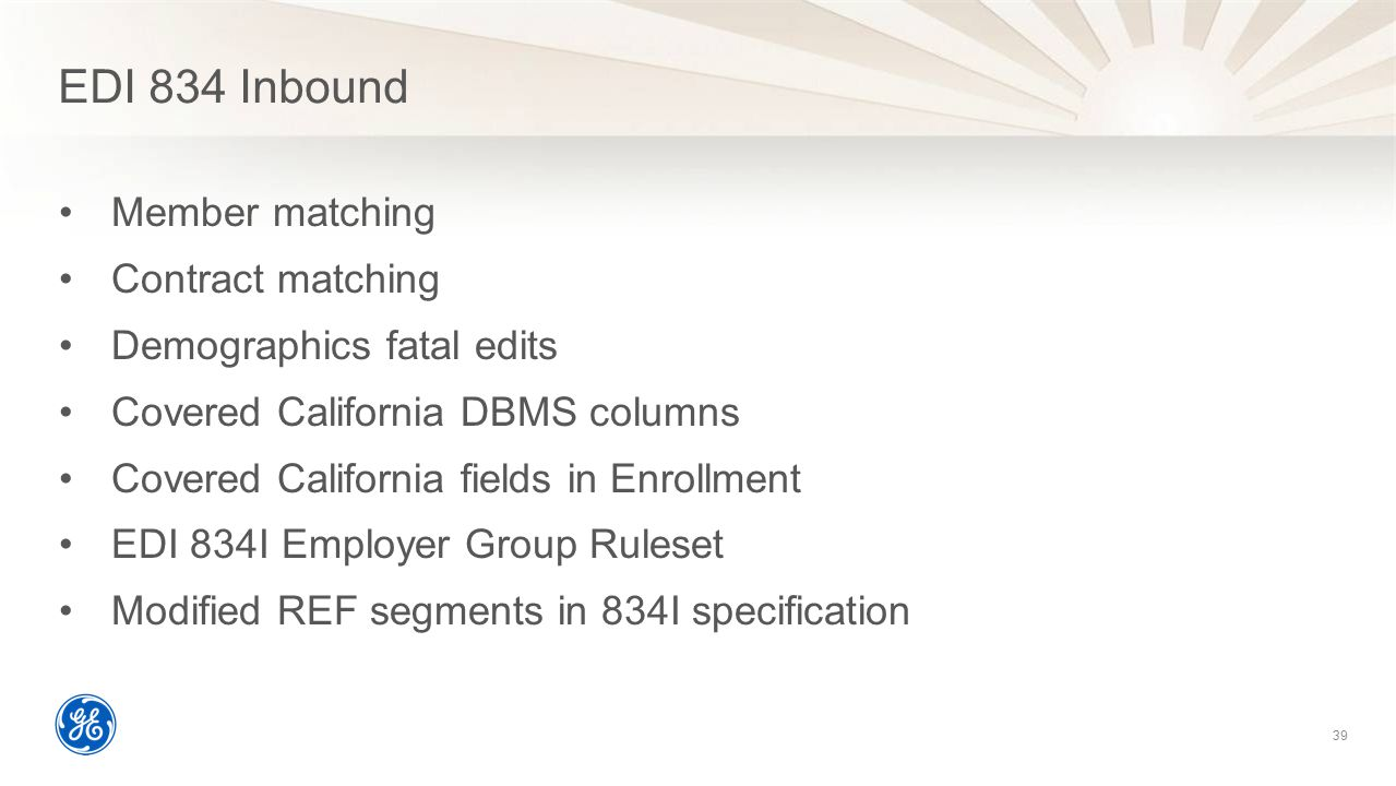 EDI 834 Inbound Member matching Contract matching Demographics fatal edits Covered California DBMS columns Covered California fields in Enrollment EDI