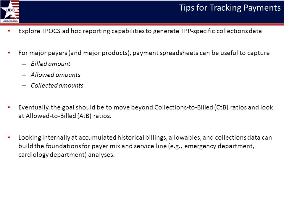 Tips for Tracking Payments Explore TPOCS ad hoc reporting capabilities to generate TPP-specific collections data For major payers (and major products)