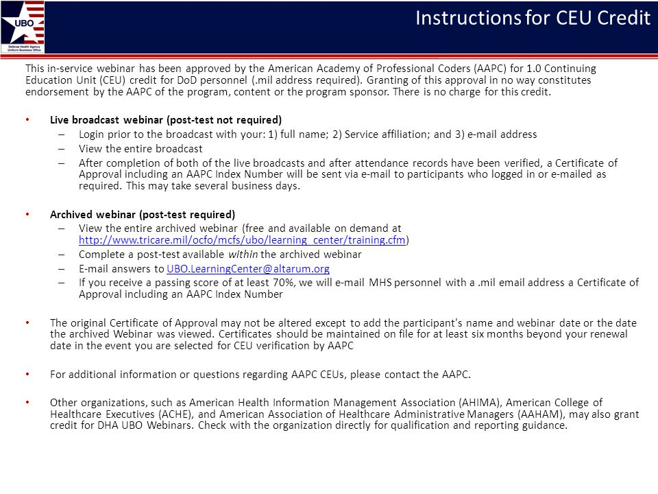 Instructions for CEU Credit This in-service webinar has been approved by the American Academy of Professional Coders (AAPC) for 1.0 Continuing Educati