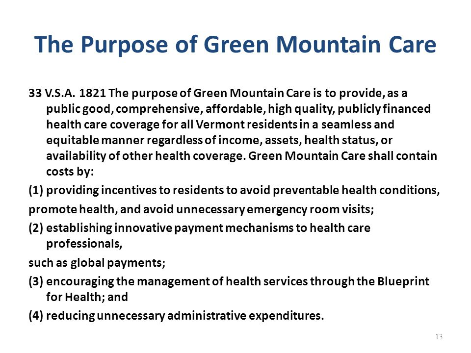 The Purpose of Green Mountain Care 33 V.S.A.