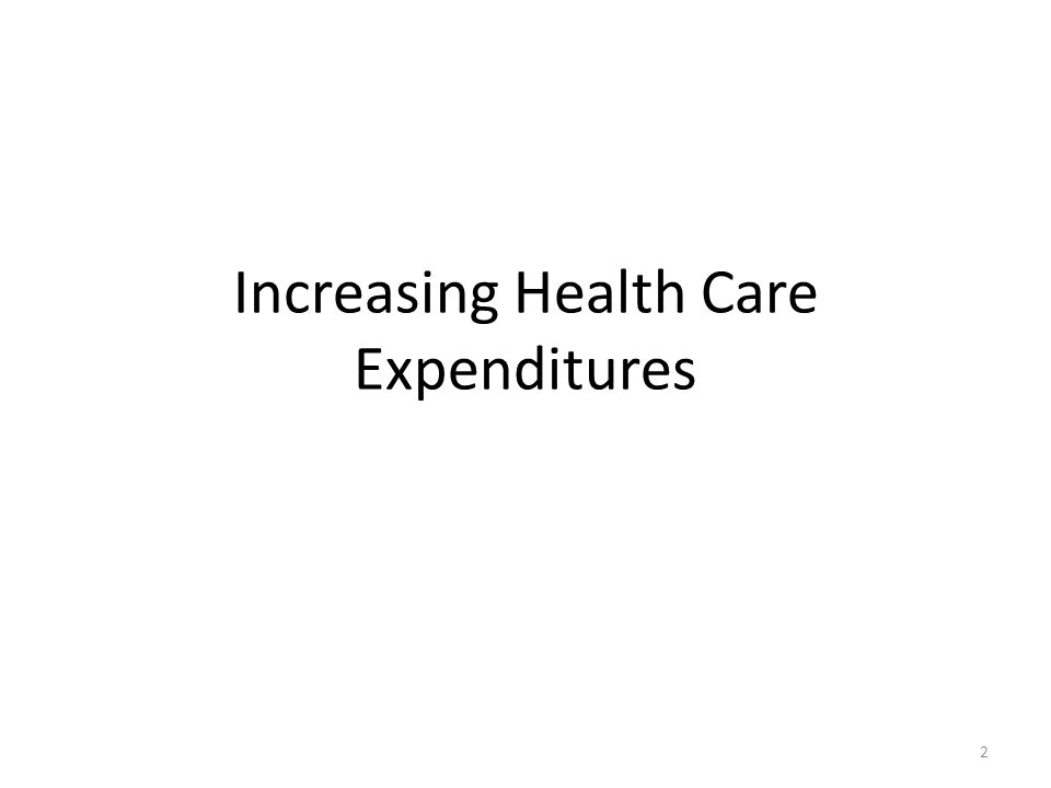 Increasing Health Care Expenditures 2
