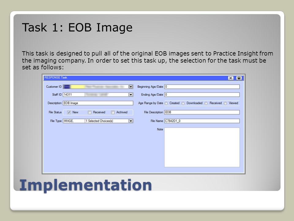 Implementation Task 1: EOB Image This task is designed to pull all of the original EOB images sent to Practice Insight from the imaging company.
