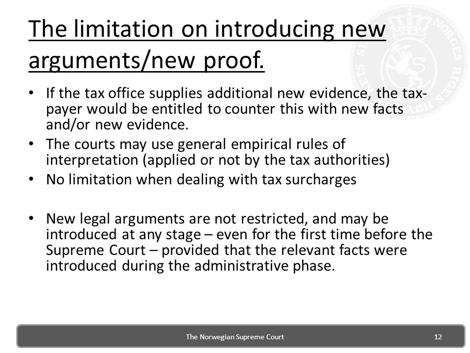 If the tax office supplies additional new evidence, the tax- payer would be entitled to counter this with new facts and/or new evidence.