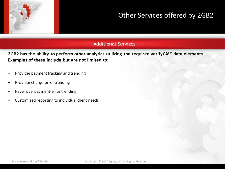 2GB2 has the ability to perform other analytics utilizing the required verifyCA TM data elements. Examples of these include but are not limited to: ‒P