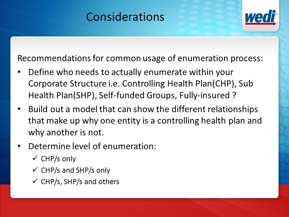 Considerations Recommendations for common usage of enumeration process: Define who needs to actually enumerate within your Corporate Structure i.e.
