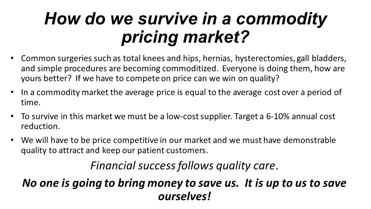 How do we survive in a commodity pricing market.