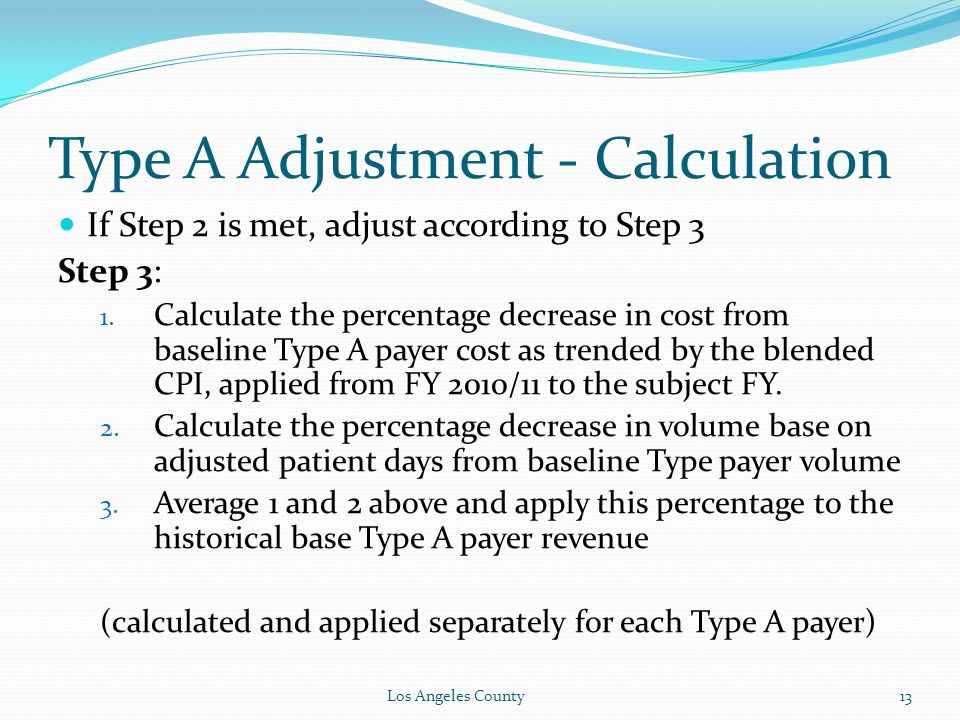 Type A Adjustment - Calculation If Step 2 is met, adjust according to Step 3 Step 3: 1.
