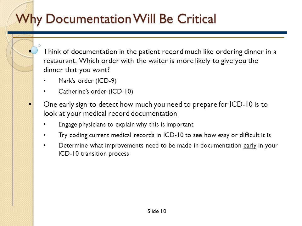 Why Documentation Will Be Critical  Think of documentation in the patient record much like ordering dinner in a restaurant.