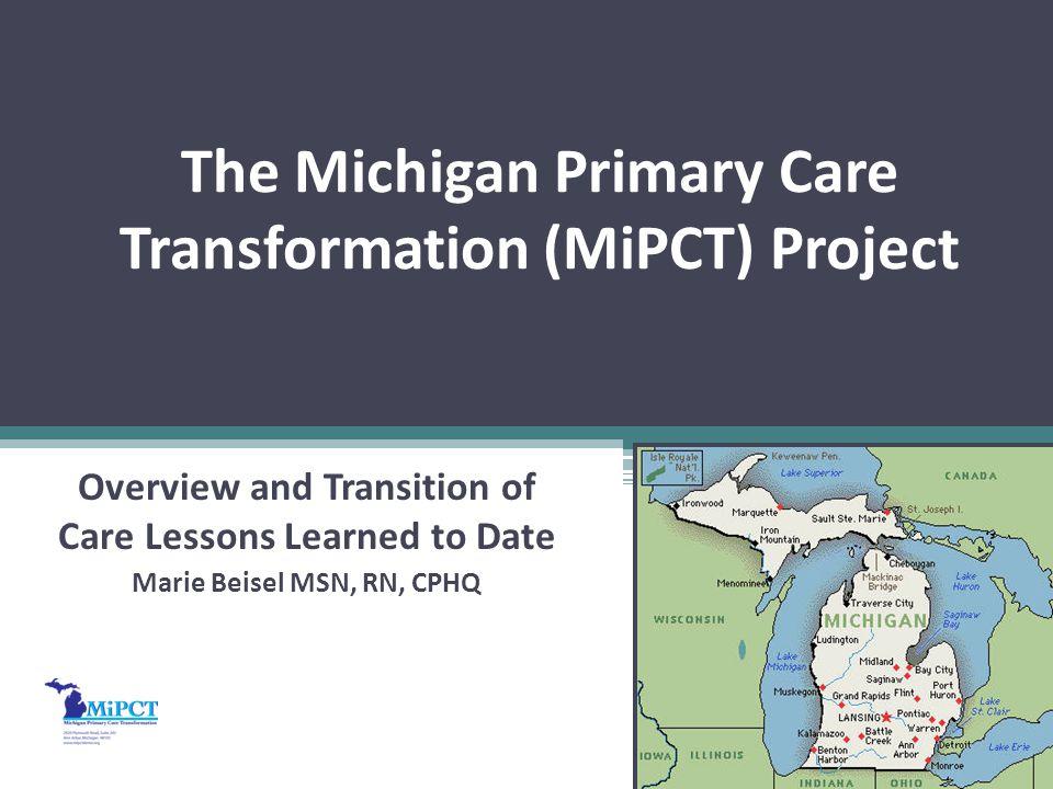 MiPCT Clinical Model: Optimizing Patient Engagement, Improving Population Health 12