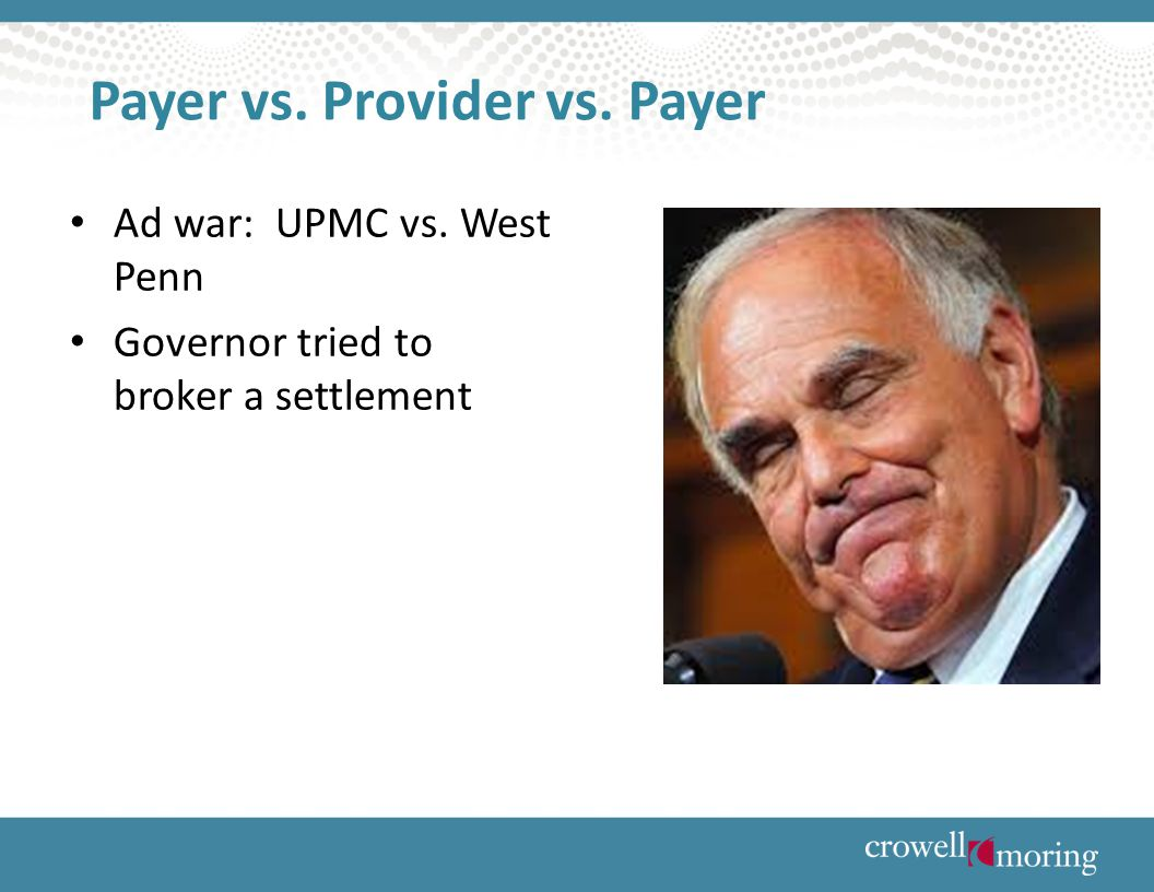 Payer vs. Provider vs. Payer Ad war: UPMC vs. West Penn Governor tried to broker a settlement