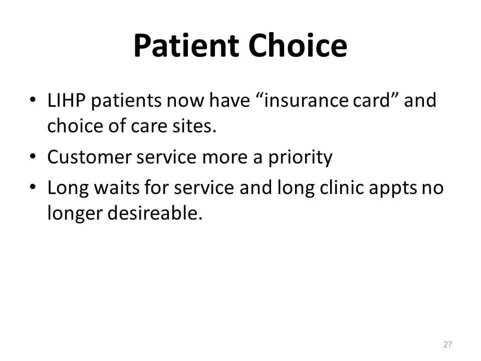 Patient Choice LIHP patients now have insurance card and choice of care sites.