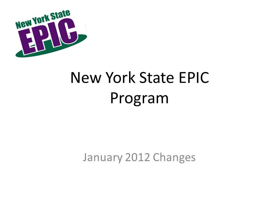 New York State EPIC Program January 2012 Changes