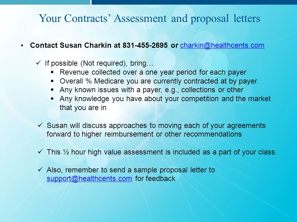 Operational Language Review, example Contract Language Template *Note: Healthcents staff are not attorneys and offer recommendations based on operational language that can impact reimbursement not legal advice Section TitleDesired LanguageSample Payer Clause Payment PoliciesRead manual / review Familiarize staff with Payer s payment policies; review with staff, sign up for PayerOnline: https://www.payerwebsite.com ProtocolsRead manual / review Familiarize staff with Payer protocols; review Payer s online information with your office staff: Payer s AffiliatesRead manual / reviewRequest a current list of Payer affiliates.