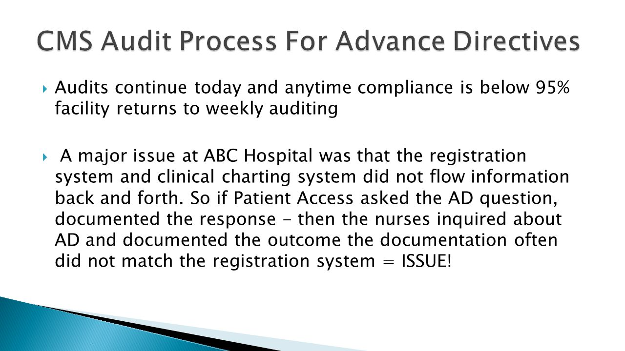  Audits continue today and anytime compliance is below 95% facility returns to weekly auditing  A major issue at ABC Hospital was that the registration system and clinical charting system did not flow information back and forth.