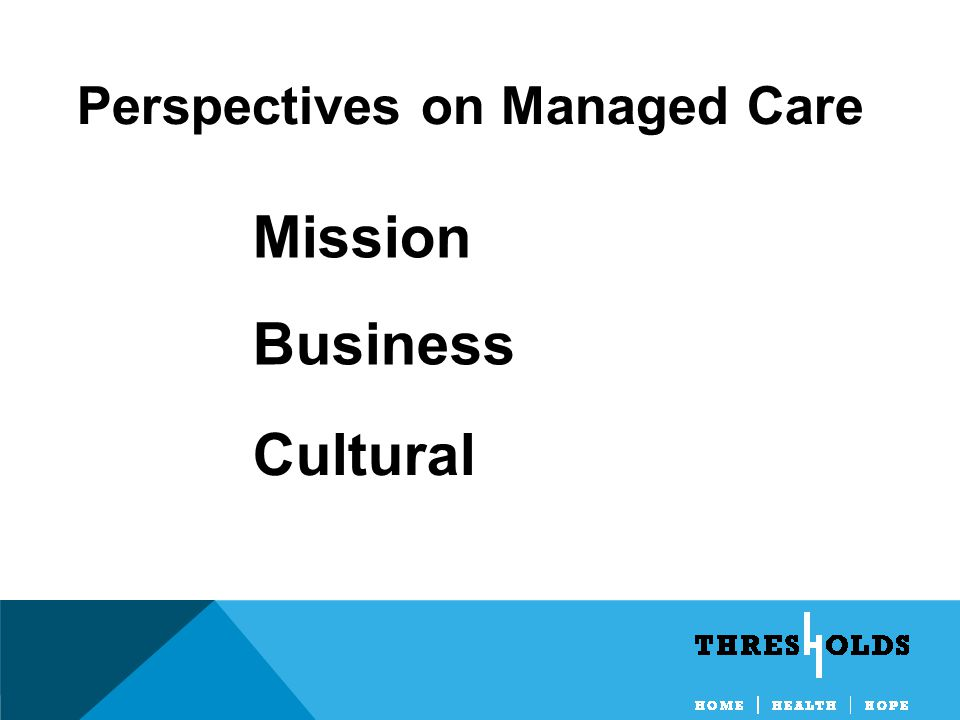 Perspectives on Managed Care Mission Business Cultural