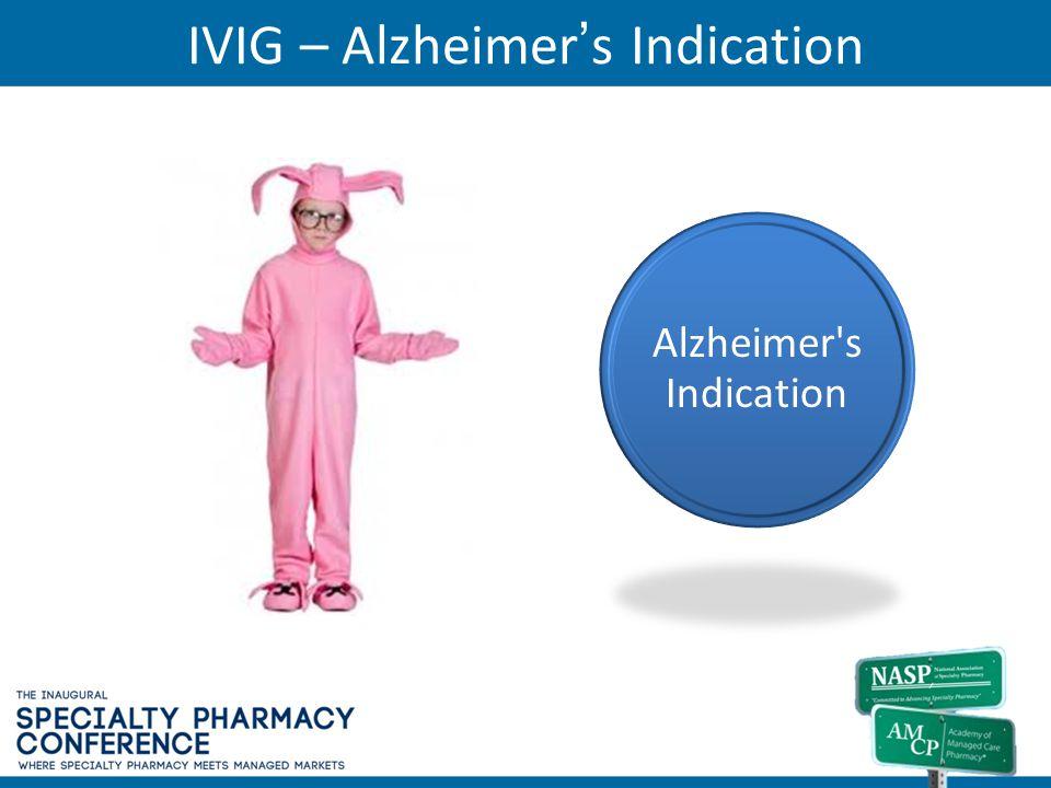 Alzheimer's Indication IVIG – Alzheimer's Indication