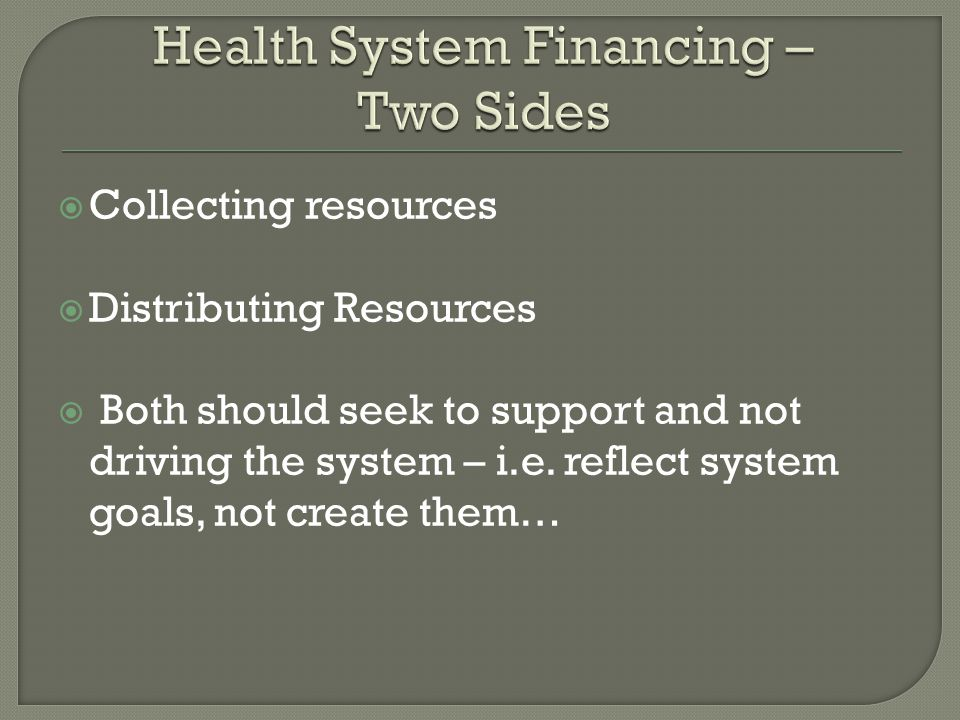  Collecting resources  Distributing Resources  Both should seek to support and not driving the system – i.e.
