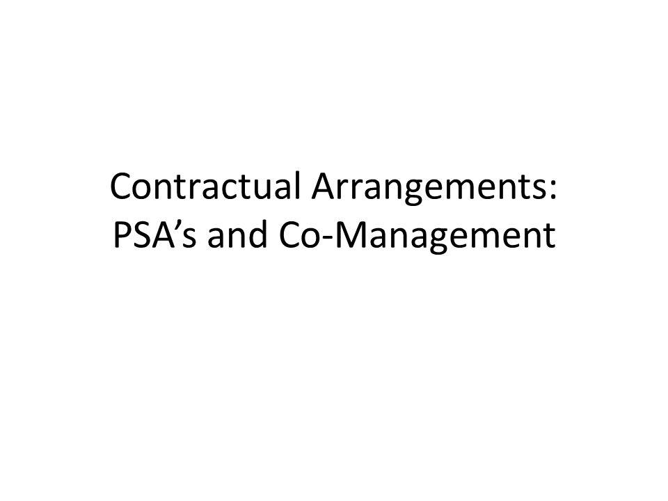 Contractual Arrangements: PSA's and Co-Management