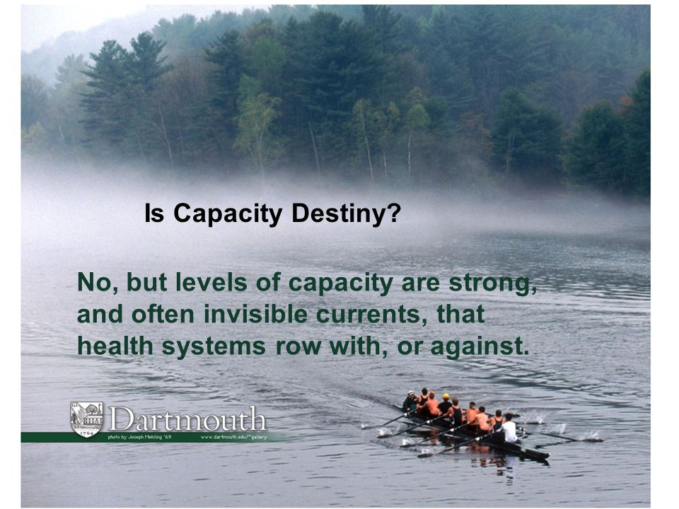 Is Capacity Destiny.