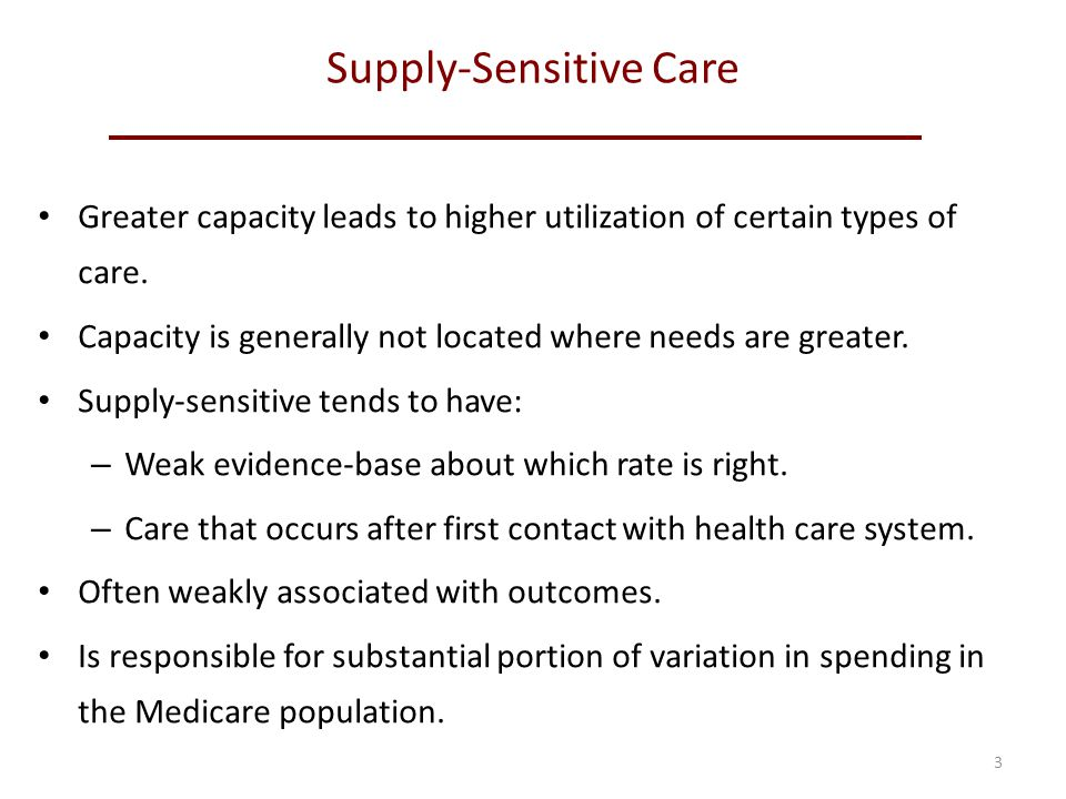 Greater capacity leads to higher utilization of certain types of care.