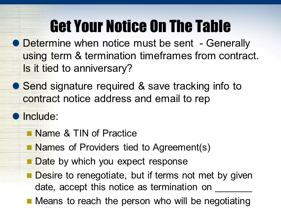 Get Your Notice On The Table Determine when notice must be sent - Generally using term & termination timeframes from contract.