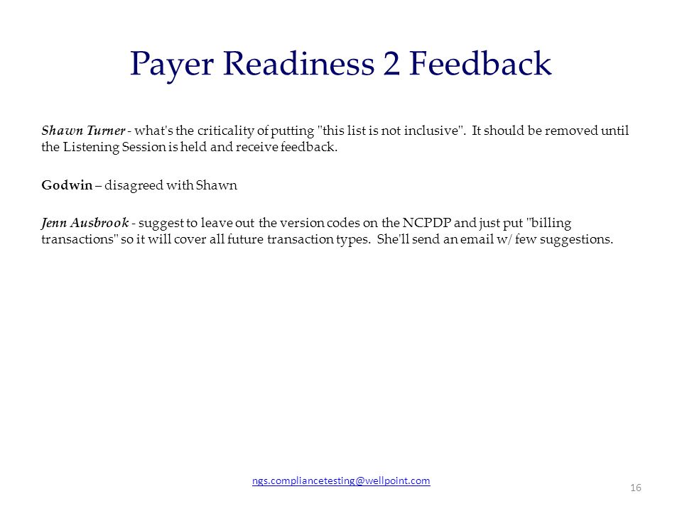 Payer Readiness 2 Feedback Shawn Turner - what's the criticality of putting
