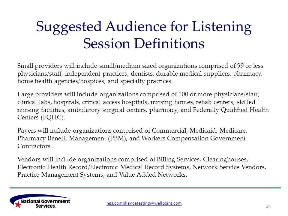 Suggested Audience for Listening Session Definitions Small providers will include small/medium sized organizations comprised of 99 or less physicians/
