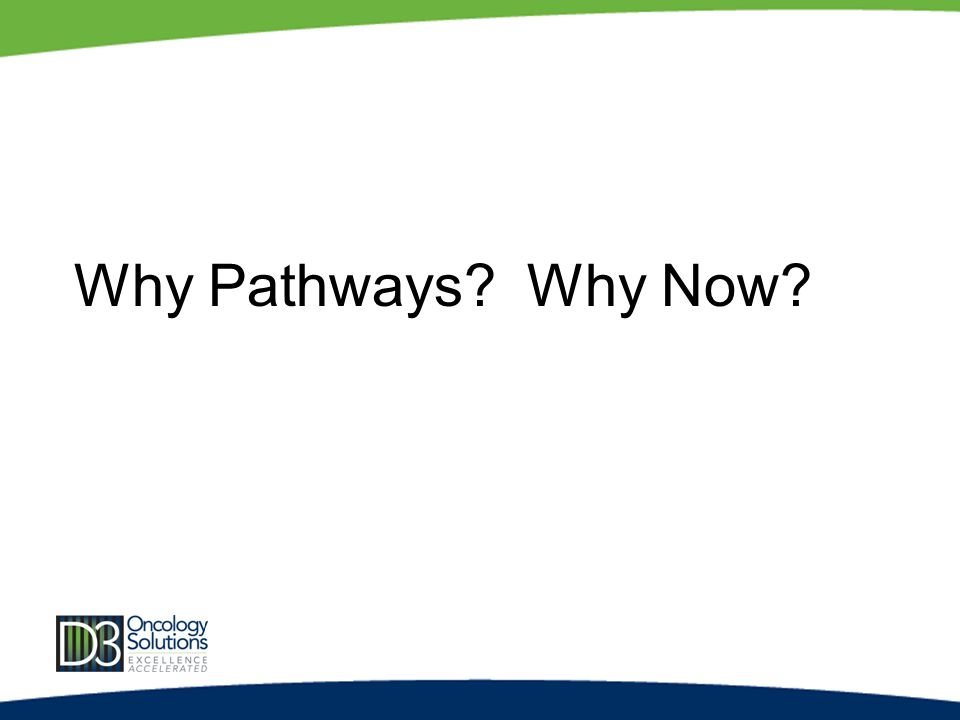Why Pathways? Why Now?