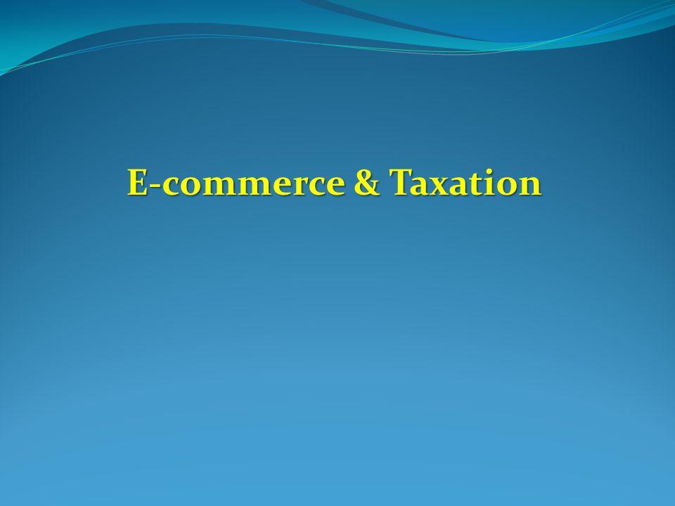 E-commerce & Taxation E-commerce & Taxation