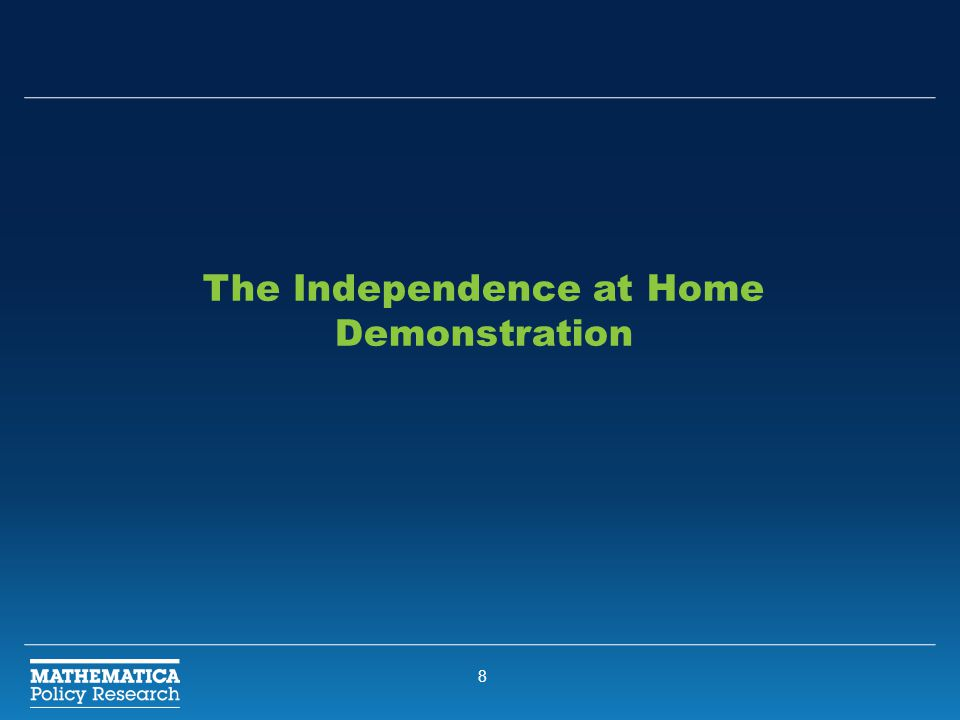 8 The Independence at Home Demonstration