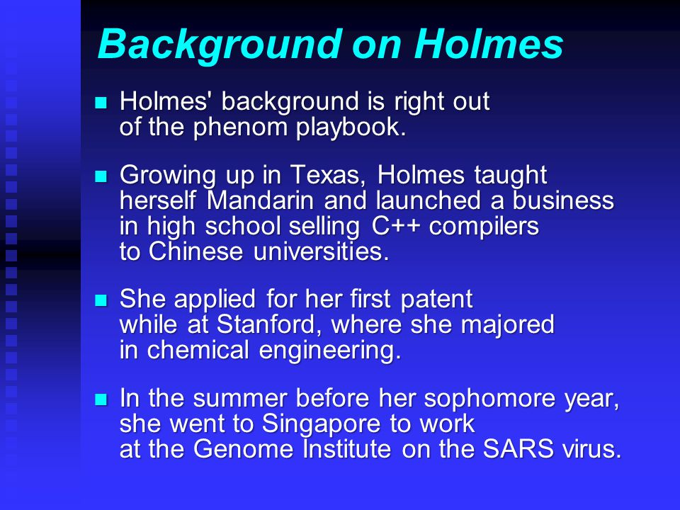 n Holmes background is right out of the phenom playbook.
