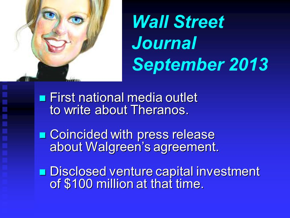 Wall Street Journal September 2013 n First national media outlet to write about Theranos.