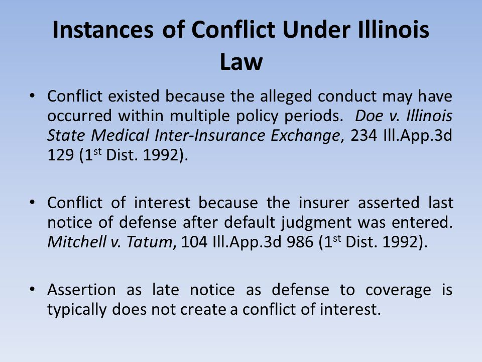 Instances of Conflict Under Illinois Law Conflict existed because the alleged conduct may have occurred within multiple policy periods. Doe v. Illinoi