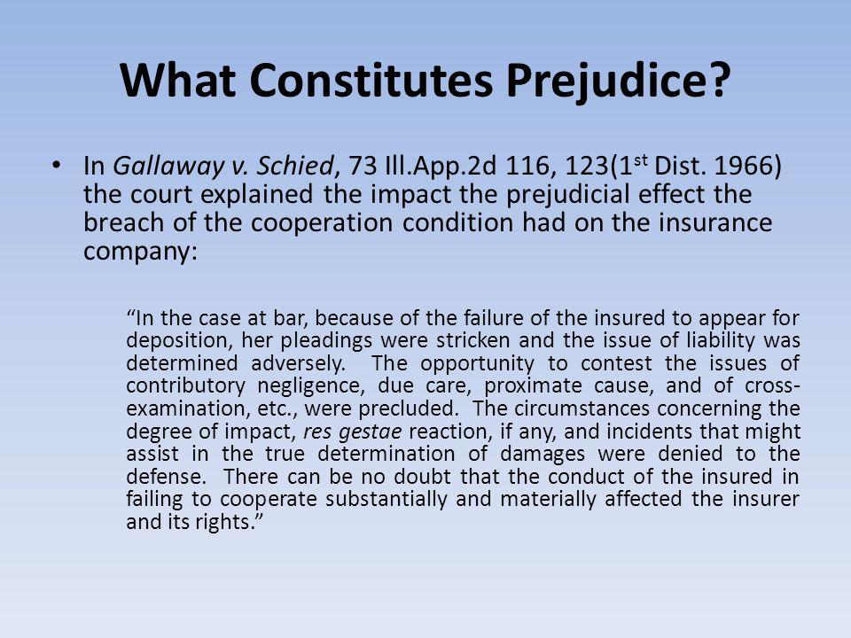 What Constitutes Prejudice. In Gallaway v. Schied, 73 Ill.App.2d 116, 123(1 st Dist.