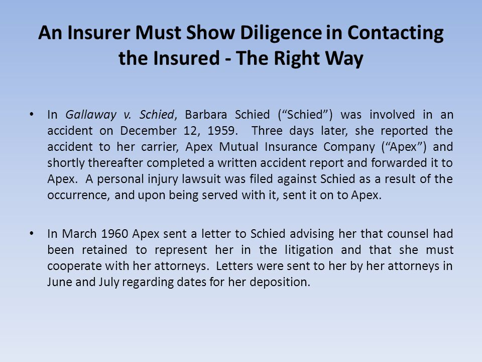 An Insurer Must Show Diligence in Contacting the Insured - The Right Way In Gallaway v.