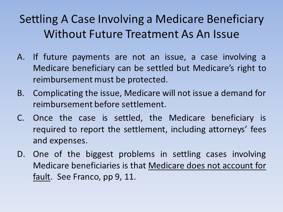 Settling A Case Involving a Medicare Beneficiary Without Future Treatment As An Issue A.If future payments are not an issue, a case involving a Medica