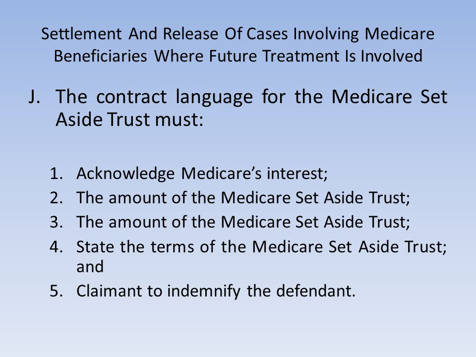 Settlement And Release Of Cases Involving Medicare Beneficiaries Where Future Treatment Is Involved J.The contract language for the Medicare Set Aside