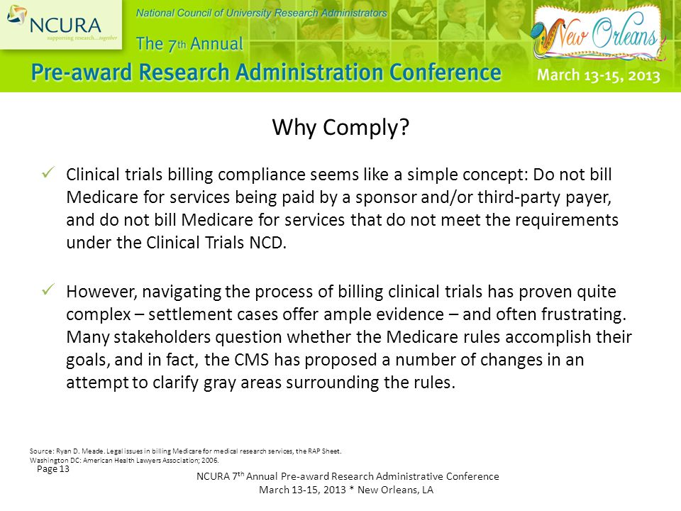 NCURA 7 th Annual Pre-award Research Administrative Conference March 13-15, 2013 * New Orleans, LA Page 13 Why Comply.