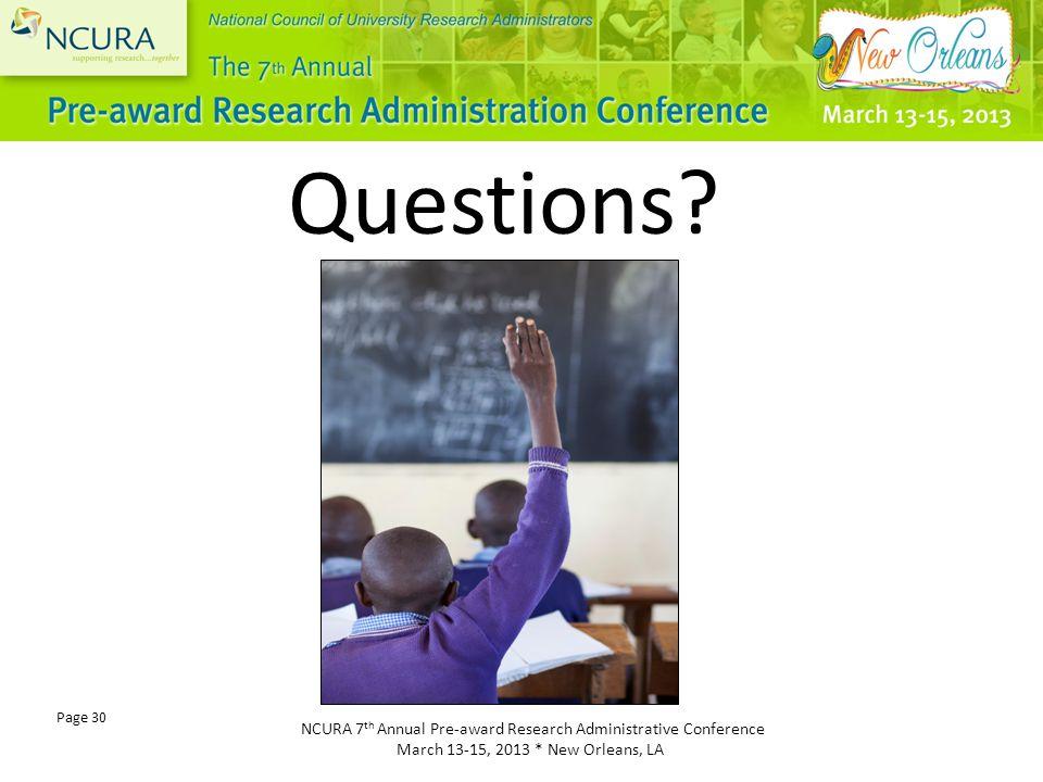NCURA 7 th Annual Pre-award Research Administrative Conference March 13-15, 2013 * New Orleans, LA Page 30 Questions?