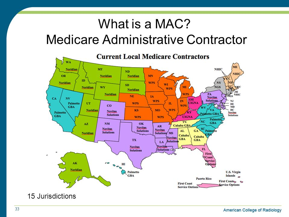 What is a MAC Medicare Administrative Contractor 33 15 Jurisdictions