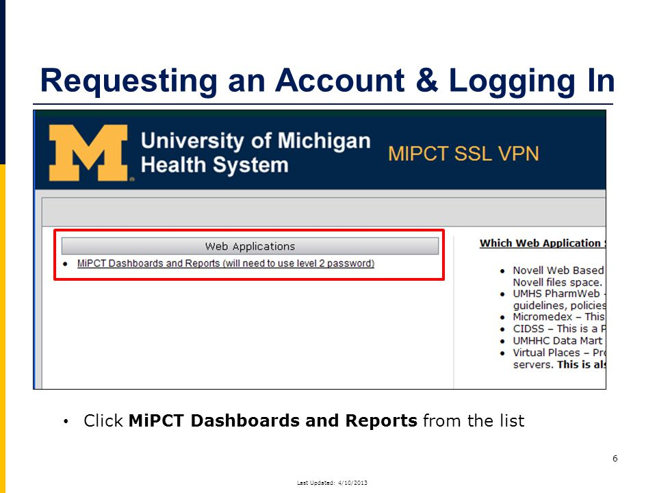 6 Click MiPCT Dashboards and Reports from the list Requesting an Account & Logging In Last Updated: 4/10/2013