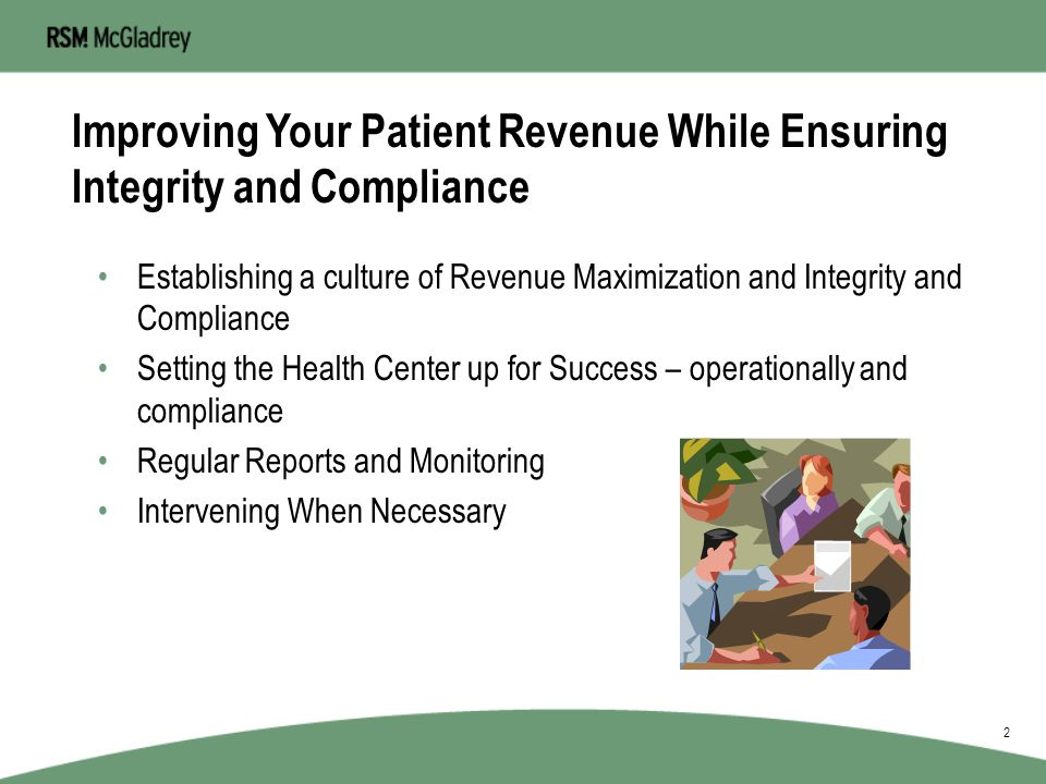 RSM McGladrey Inc. is a member firm of RSM International – an affiliation of separate and independent legal entities. Improving Your Patient Revenue W
