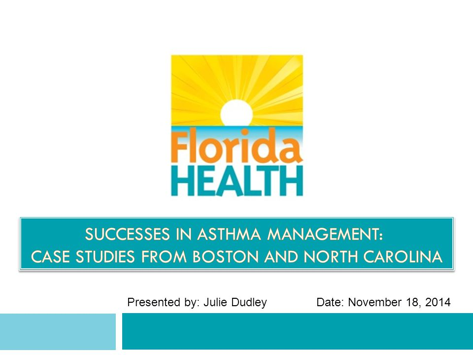 Overview 2  About Asthma  Overview Of National Expert Panel Review - 3 Asthma Guidelines  Review Of Asthma Burden In Florida  Case Study 1: Boston's Community Asthma Initiative  Case Study 2: North Carolina Evidence-based successes  Resources
