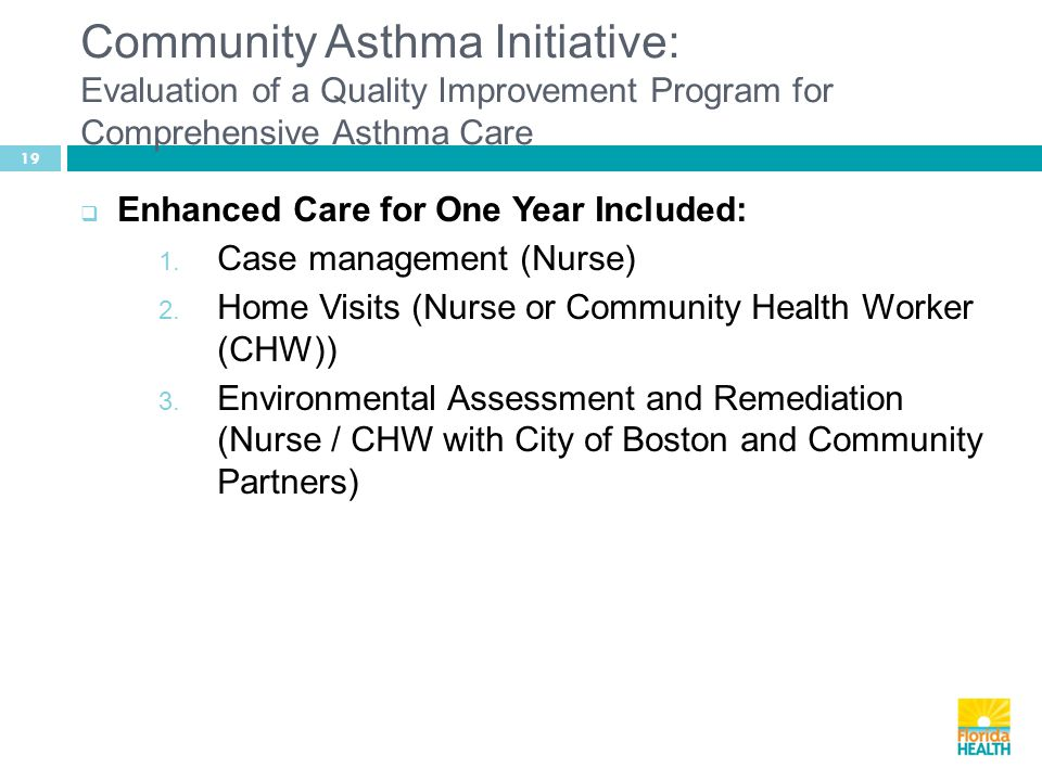 19  Enhanced Care for One Year Included: 1. Case management (Nurse) 2.