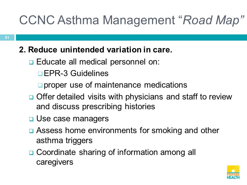 CCNC Asthma Management Road Map 31 2. Reduce unintended variation in care.