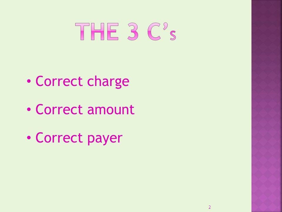 Correct charge Correct amount Correct payer 2