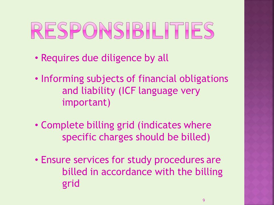 Requires due diligence by all Informing subjects of financial obligations and liability (ICF language very important) Complete billing grid (indicates